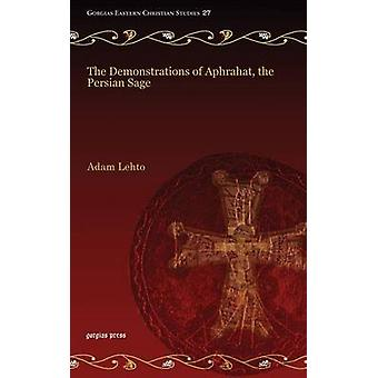 The Demonstrations of Aphrahat the Persian Sage by Aphraates the Persian Sage