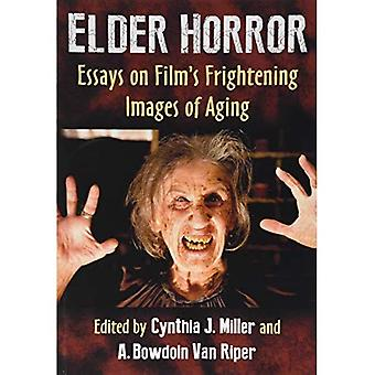 Ouderling Horror: Essays on Film angstaanjagende beelden van veroudering