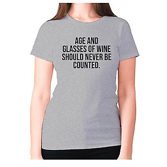 Womens funny drinking t-shirt slogan wine ladies novelty - Age and glasses of wine should never be counted
