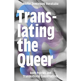 Translating the Queer by Hector DominguezRuvalcaba