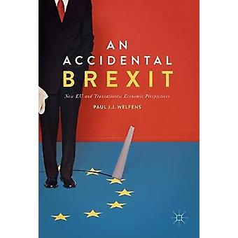 Accidental Brexit by Welfens