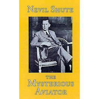 The Mysterious Aviator by Shute & Nevil