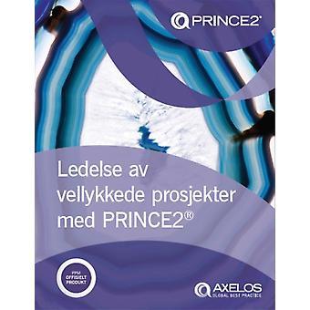Ledelse AV Vellykkede Prosjekter med PRINCE2 Noorse print versie van het managen van succesvolle projecten met PRINCE2 door AXELOS