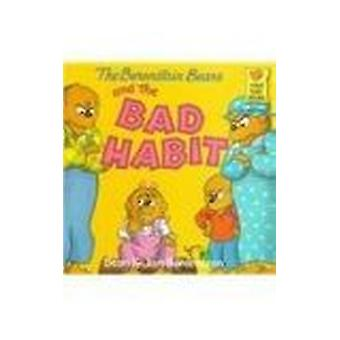 The Berenstain Bears and the Bad Habit by Stan Berenstain - Jan Beren