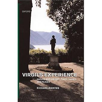 Virgils Experience por Jenkyns & Richard Reader em Línguas Clássicas e Literatura & e Fellow & Reader em Línguas Clássicas e Literatura & e Fellow & Lady Margaret Hall & Oxford