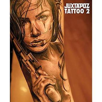 Juxtapoz Tattoo - Volume 2 by Juxtapoz Magazine - 9781584234227 Book