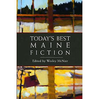 Todays Best Maine Fiction by McNair & Wesley