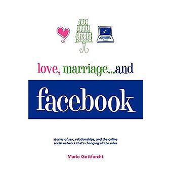 Love Marriage. . .and Facebook by Gottfurcht & Marlo