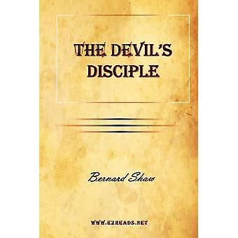 The Devils Disciple by Shaw & Bernard