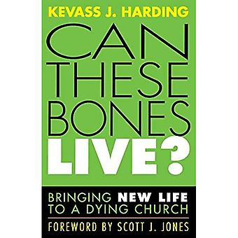 Can These Bones Live?: Bringing New Life to a Dying Church