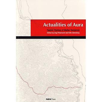 Actualities of Aura: Twelve Studies of Walter Benjamin