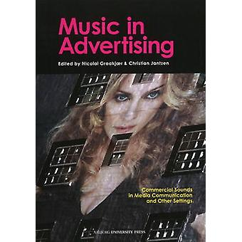 Music in Advertising - Commercial Sounds in Media Communication &
