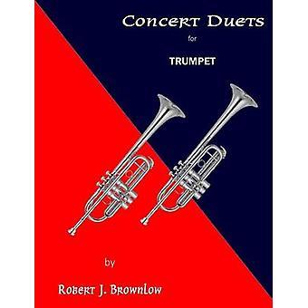 Concert Duets for Trumpet by Brownlow & Robert J.