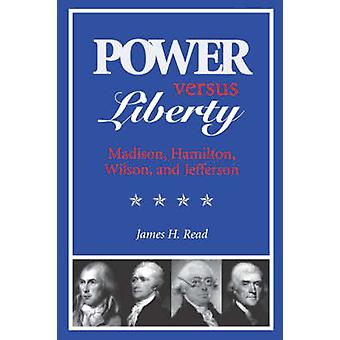 Power Versus Liberty by Read & James H.