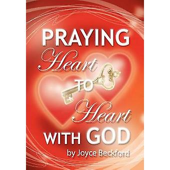 Praying Heart to Heart with God by Beckford & Joyce