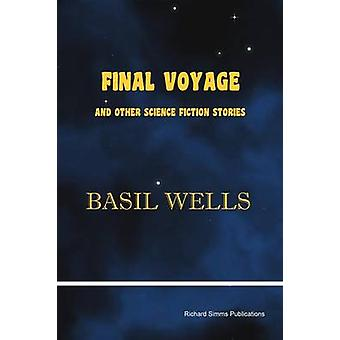 Final Voyage and Other Science Fiction Stories by Wells & Basil