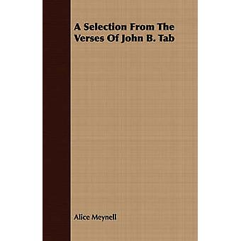 A Selection from the Verses of John B. Tab by Meynell & Alice