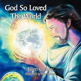 God So Loved The World by Crosby & Ellen