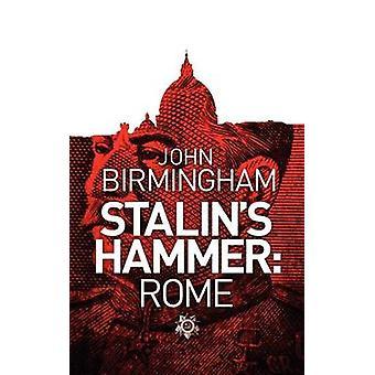 Stalins Hammer Rome by Birmingham & John