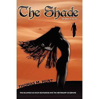 The Shade Good and evil are not always what they appear to be. by Hunt & Thomas M.