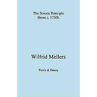 The Sonata Principle from c. 1750 by Mellers & Wilfrid