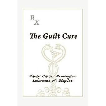 The Guilt Cure by Pennington & Nancy Carter