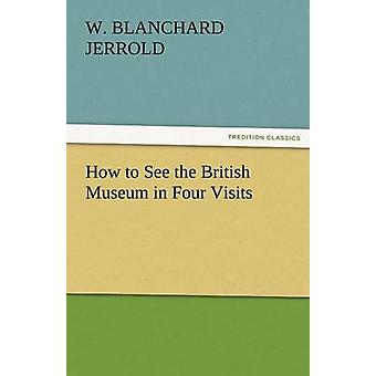 How to See the British Museum in Four Visits by Jerrold & W. Blanchard