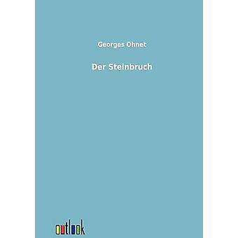 Der Steinbruch by Ohnet & Georges