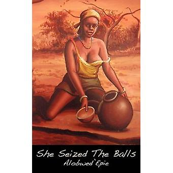 She Seized the Balls by Alobwedepie