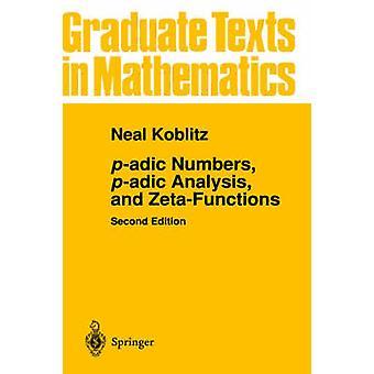 p-adic Numbers - p-adic Analyse - og Zeta-Funktioner af Neal Koblitz