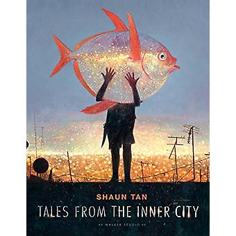 Tales from the Inner City by Shaun Tan - 9781406383843 Book