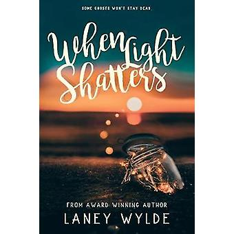 When Light Shatters by Laney Wylde - 9781634223812 Book