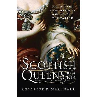 Scottish Queens - 1034-1714 by Rosalind K. Marshall - 9781780275970 B