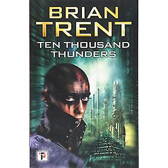 Ten Thousand Thunders by Brian Trent - 9781787580176 Book