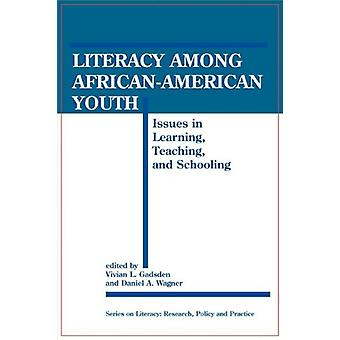 Literacy among African-American Youth - Issues in Learning - Teaching