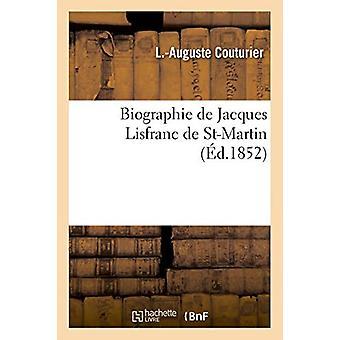 Biographie de Jacques Lisfranc de St-Martin by Couturier-L-A - 978201