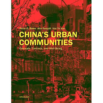 China's Urban Communities - Concepts - Contexts - and Well-Being by Pe