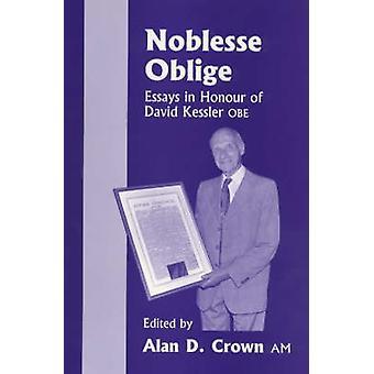 Noblesse Oblige - Essays in Honour of David Kessler OBE on His Ninetie