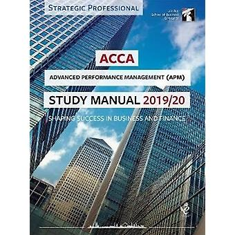 ACCA Advanced Performance Management Study Manual 201920  For Exams until June 2020
