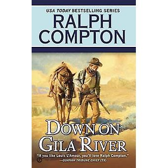Down on Gila River by Joseph A West - 9780451238535 Book