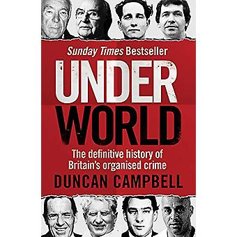 Underworld - The inside story of Britain's professional and organised