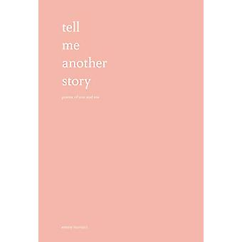 Tell Me Another Story - Poems of You and Me by Emmy Marucci - 97814494