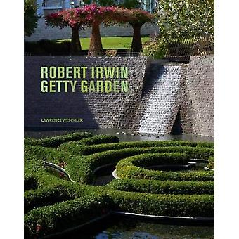 Robert Irwin Getty Garden  Revised Edition by Lawrence Weschler