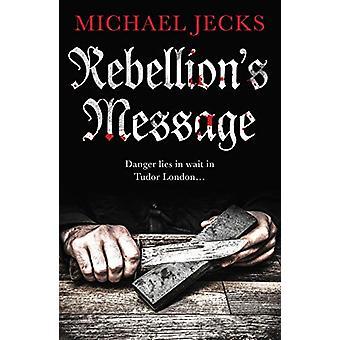 Rebellion's Message by Michael Jecks - 9781786894977 Book