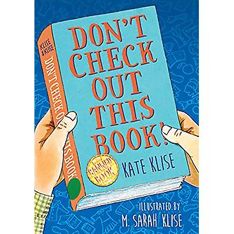 Don't Check Out This Book! by Kate Klise - 9781616209766 Book