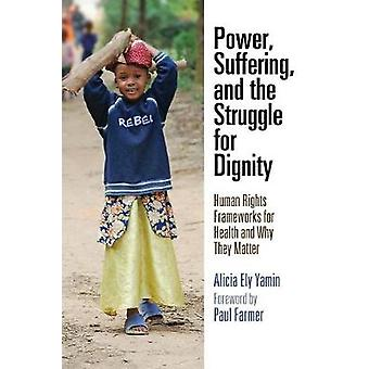 Power Suffering and the Struggle for Dignity by Yamin & Alicia Ely