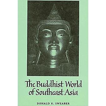 The Buddhist World of Southeast Asia by Donald K. Swearer - 978079142
