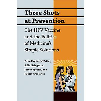予防における3つのショット - HPVワクチンと医学とアポスの政治;sシンプルな解決策