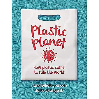 Plastic Planet: How Plastic� Came to Rule the World (and What You Can Do to Change It)