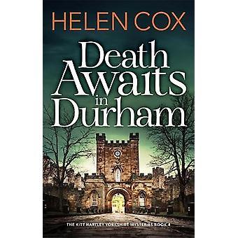 De dood wacht in Durham The Kitt Hartley Yorkshire Mysteries Book 4